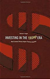 Investing in the Trump Era by Nick Sargen